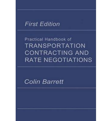 Practical Handbook of Transportation Contracting and Rate Negotiations : 1st Edition