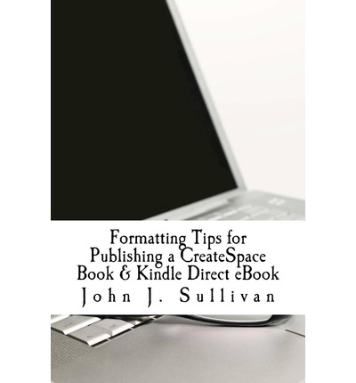 createspace formatted template - formatting tips for publishing a createspace book kindle