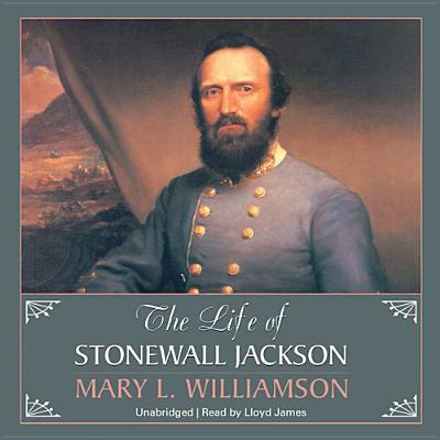 an analysis of the life of general stonewall jackson by mary l williamson Index to authors stedman and hutchinson, eds 1891 a leaf from life by frederick swartwout cozzens stonewall jackson's way by john williamson palmer.