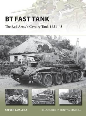BT Fast Tank : The Red Army's Cavalry Tank 1931-45