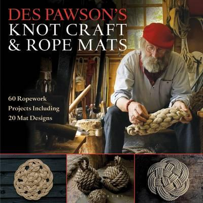 Des Pawson's Knot Craft and Rope Mats : 60 Ropework Projects Including 20 Mat Designs