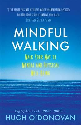 Mindful Walking : Walk Your Way to Mental and Physical Well-Being
