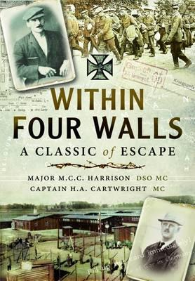 Within Four Walls : A Classic of Escape