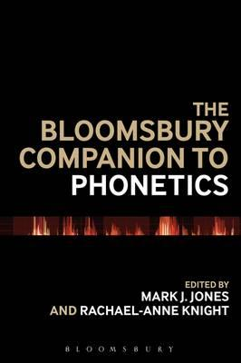 The Bloomsbury Companion to Phonetics