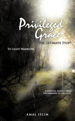 Privileged Grace : The Ultimate Stop!