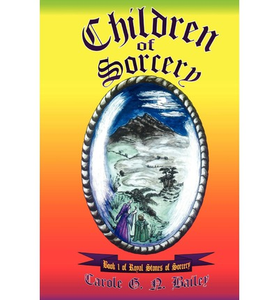 Children of Sorcery : Book 1 of Royal Stones of Sorcery