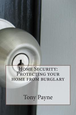 Home Security : Protecting Your Home from Burglary
