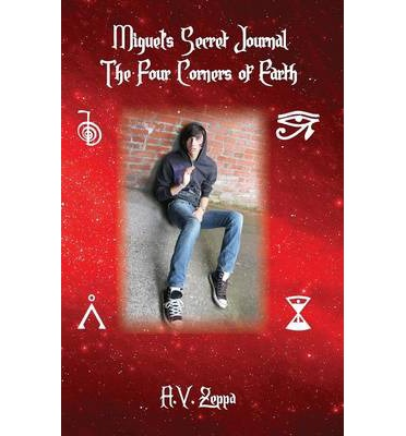 Miguel's Secret Journal the Four Corners of Earth