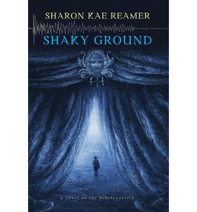Shaky Ground : A Novel of the Schattenreich