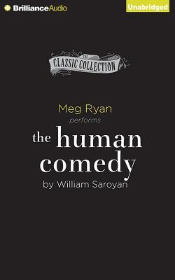 the human comedy william saroyan The human comedy, saroyan's first novel, is the story of an american family in wartime, and in particular of homer macauley, the fastest messenger in san joaquin valley with all the qualities of warmth, cheer, and humanity which have endeared saroyan to his reading public, the human comedy abounds in unforgettable scenes.