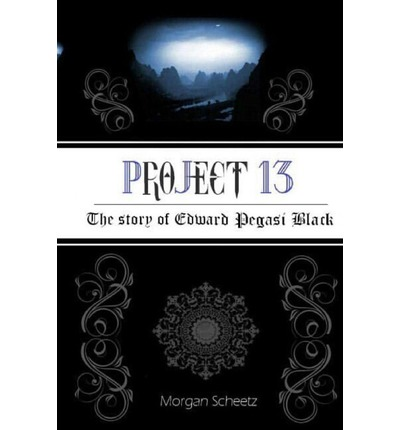 Project 13 : The Story of Edward Pegasi Black
