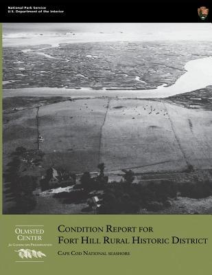 Condition Report for Fort Hill Rural Historic District : Cape Cod National Seashore
