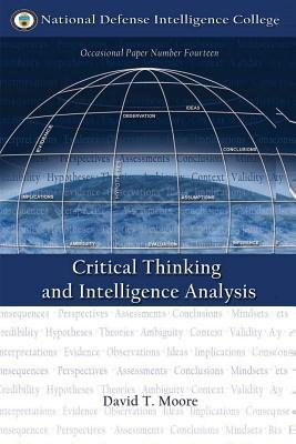 critical thinking and intelligence analysis clark Miles kara said kristan, i just read your thinking-in-parallel blog and could not help relating to events of 9/11 i am an intelligence professional and was on the staffs of both congressional joint inquiry and the 9/11 commission.
