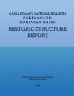 Cape Lookout National Seashore, Portsmouth - Ed Styron House Historic Structure Report