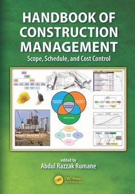 Handbook of Construction Management : Scope, Schedule, and Cost Control