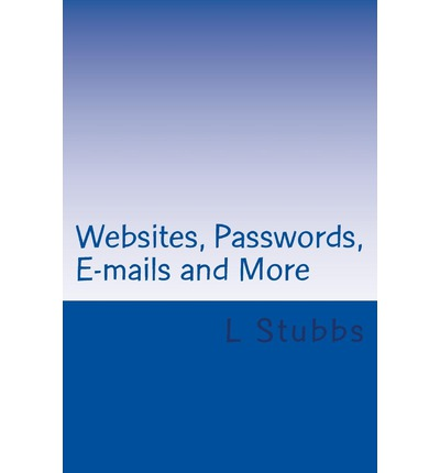 Websites, Passwords, E-Mails and More : A Place to Keep All Your Info Together