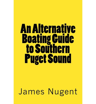 An Alternative Boating Guide to Southern Puget Sound