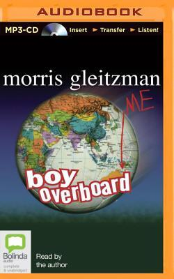 boy overboard morris Morris gleitzman (born 9 january 1953 in england) is one of australia's most successful children's writersmorris gleitzman began writing as a screenwriter and enjoyed success writing for the norman gunston show on australian television.