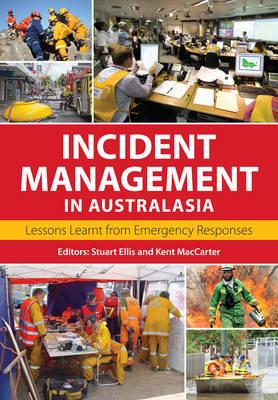 Incident Management in Australasia : Lessons Learnt from Emergency Responses