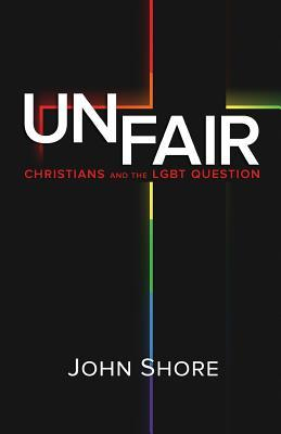 Unfair : Christians and the Lgbt Question