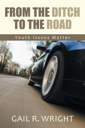 From the Ditch to the Road : Youth Issues Matter