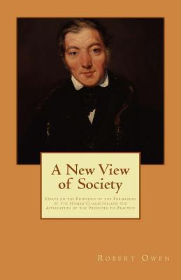 robert owen a new view of society essay Forgotten ideas: robert owen's 'a new view of society this article shall be briefly looking into robert owen's 'a new view of society'.