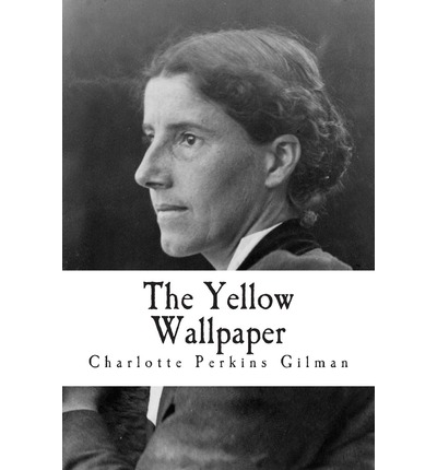 the yellow wallpapercharolette perkins gilman 2018-8-11 charlotte perkins gilman's story the yellow wall-paper was written during a time of great change  two online texts for the yellow wallpaper are available:.