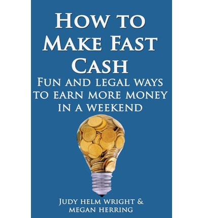 How to make fast cash fun and legal ways to earn more money in a