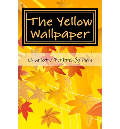 The Yellow Wallpaper Critical Essays