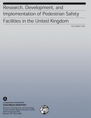 Research, Development, and Implementation of Pedestrian Safety Facilities in the United Kingdom