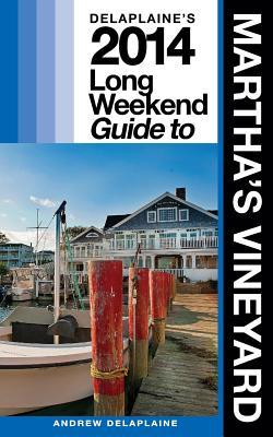 Delaplaine's 2014 Long Weekend Guide to Martha's Vineyard