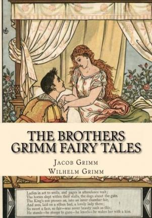 Jacob and Wilhelm Grimm: Brothers and Best Friends on the Fairy Tale Road