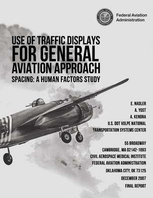Use of Traffic Displays for General Aviation Approach Spacing : A Human Factors Study