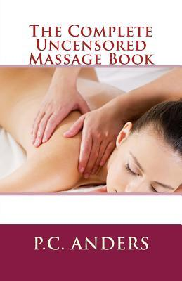 The Complete Uncensored Massage Book