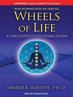 Ebook epub forum download Wheels of Life : A Users Guide to the Chakra System by Anodea Judith PDF
