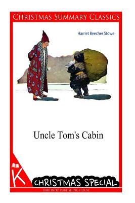 Uncle Tom's Cabin [Christmas Summary Classics]