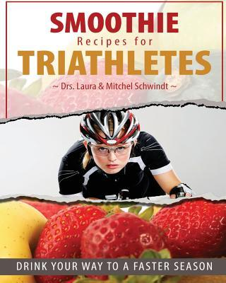 Smoothie Recipes for Triathletes : Drink Your Way to a Faster Season