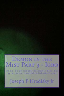 Demon in the Mist Part 3 - Igbo