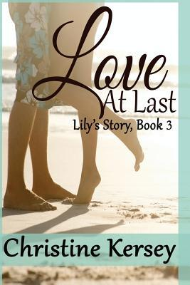 Love at Last : (Lily's Story, Book 3)