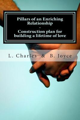 Pillars of an Enriching Relationship : Construction Plan for Building a Lifetime of Love