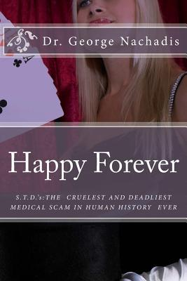 Happy Forever : The Secret to Permanent Happiness