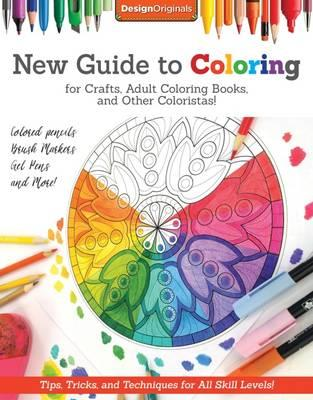 New Guide To Coloring For Crafts Adult Books And Other Coloristas Peg Couch 9781497200876