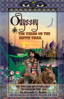 Download di ebook elettronici gratuiti Odyssey : Ten Years on the Hippie Trail in italiano PDF CHM 1497347971 by Ananda G Brady