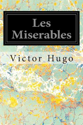 essays on les miserables by victor hugo In les miserables, written by victor hugo, the author's introduction displays strong belief so long as there shall exist, by reason of law and custom, a.