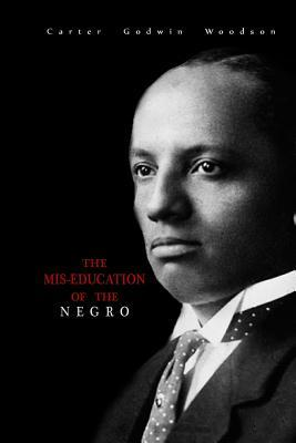mis education of the negro Read the mis-education of the negro by carter godwin woodson by carter godwin woodson for free with a 30 day free trial read ebook on the web, ipad, iphone and android.