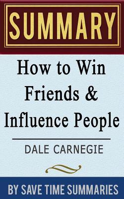 a literary analysis of how to win friends and influence people by dale carnegie Buy a cheap copy of how to win friends and influence people book by dale carnegie an up-to-the -minute adaptati on of dale carnegie 's ti mele ss prescripti ons for the digital age dale carnegie's commonsense approach to communicating has endured free shipping over $10.