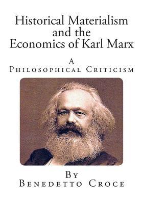 karl marxs historical materialism Cohen's masterful application of advanced philosophical techniques in an uncompromising defense of historical materialism karl marx's theory of history.