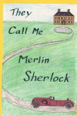 They Call Me Merlin Sherlock