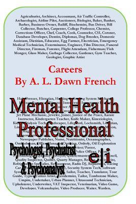 Careers : Mental Health Professional: Psychologist, Psychiatrist & Psychoanalyst