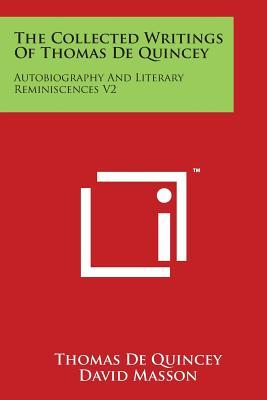 Online-Google-Buch als PDF-Download The Collected Writings of Thomas de Quincey : Autobiography and Literary Reminiscences V2 by Thomas de Quincey,David Masson"